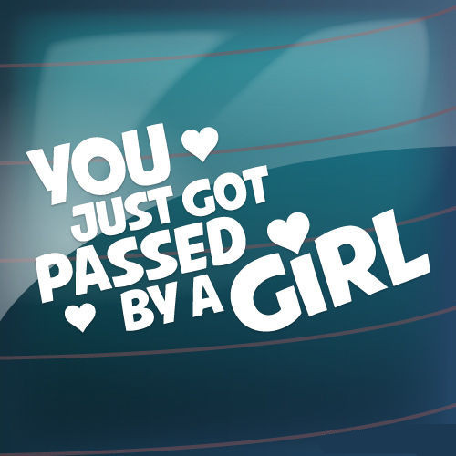 Interesting you got passed by girl funny jdm vw euro vinyl decal
