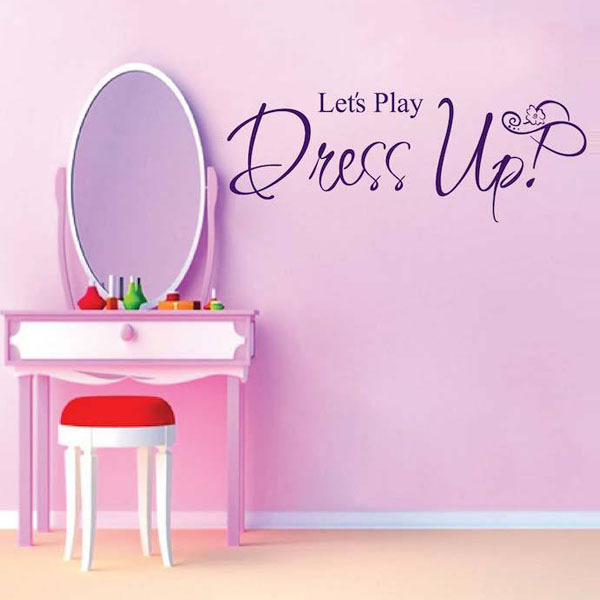 Let S Play Dress Up: Baby Girl Bedroom Decal Let's Play Dress Up Home