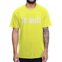 SO WHAT For MIles Davis Fans футболка, Мужская качественная хлопковая футболка, новый дизайн, футболки High Street(Китай)
